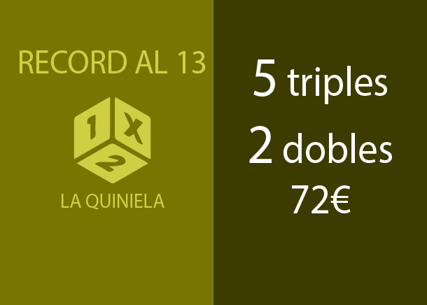Quiniela - 5 triples and 2 doubles to 13 - 72,00 Euros
