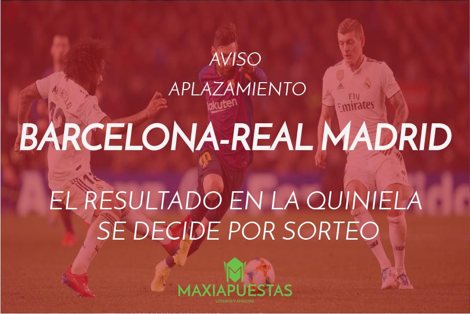 Aplazamienrto Barcelona-Real Madrid